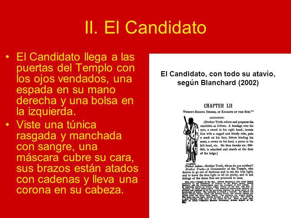 II. El Candidato El Candidato llega a las puertas del Templo con los ojos vendados, una espada en su mano derecha y una bolsa en la izquierda. Viste u