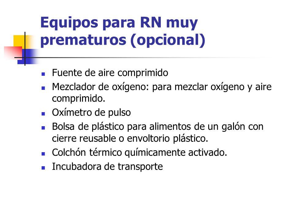Equipos para RN muy prematuros (opcional) Fuente de aire comprimido Mezclador de oxígeno: para mezclar oxígeno y aire comprimido. Oxímetro de pulso Bo