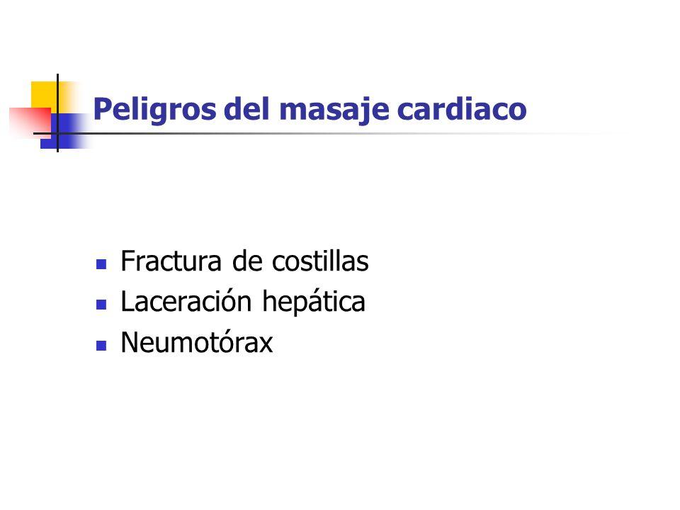 Peligros del masaje cardiaco Fractura de costillas Laceración hepática Neumotórax