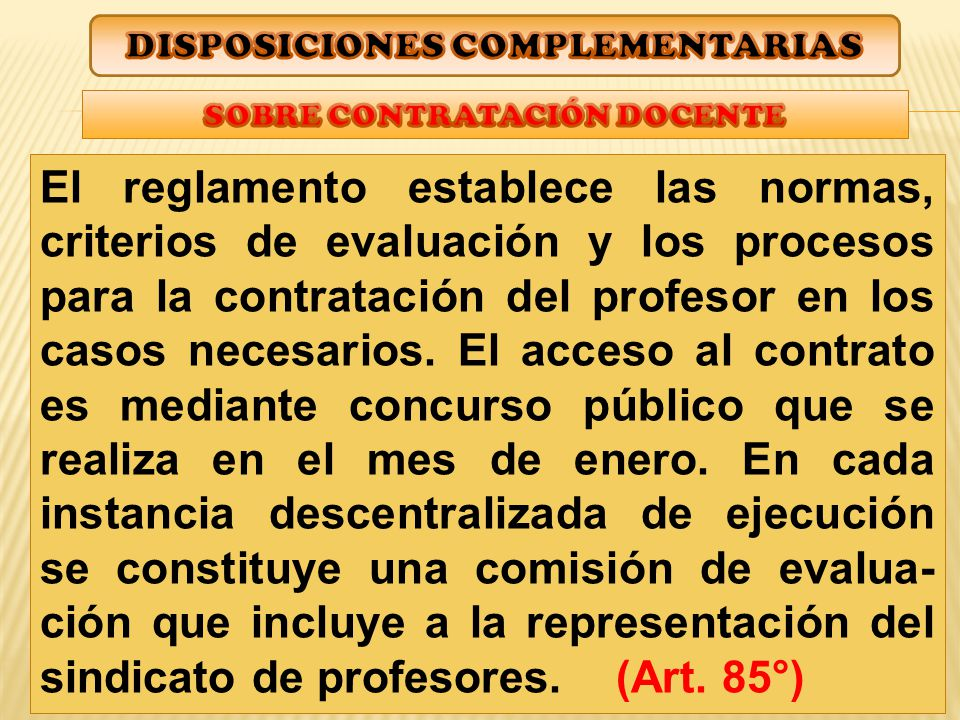 El reglamento establece las normas, criterios de evaluación y los procesos para la contratación del profesor en los casos necesarios.