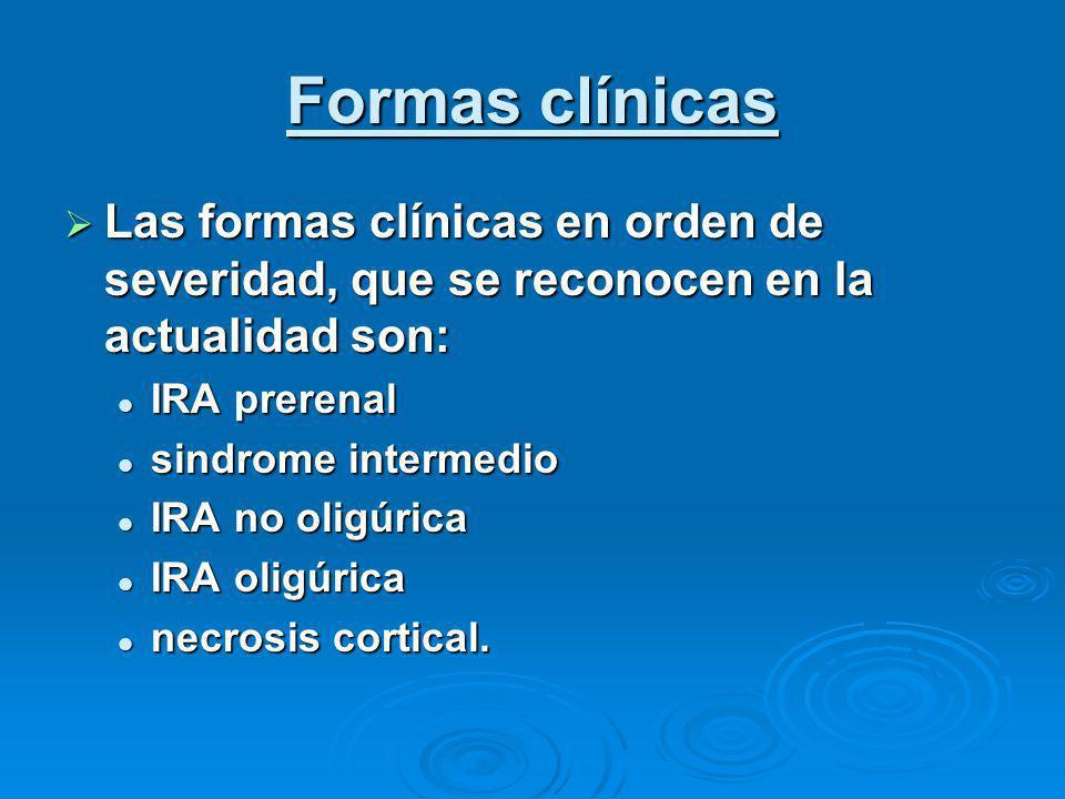 Formas clínicas Las formas clínicas en orden de severidad, que se reconocen en la actualidad son: Las formas clínicas en orden de severidad, que se re