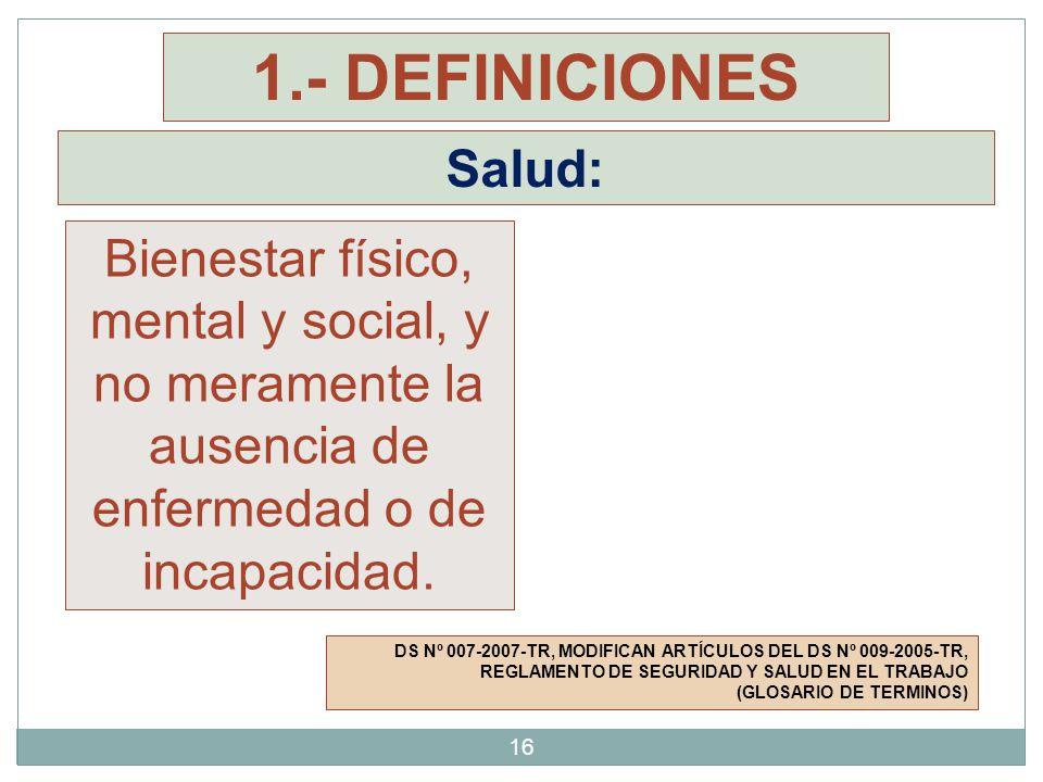 Salud: DS Nº 007-2007-TR, MODIFICAN ARTÍCULOS DEL DS Nº 009-2005-TR, REGLAMENTO DE SEGURIDAD Y SALUD EN EL TRABAJO (GLOSARIO DE TERMINOS) Bienestar fí