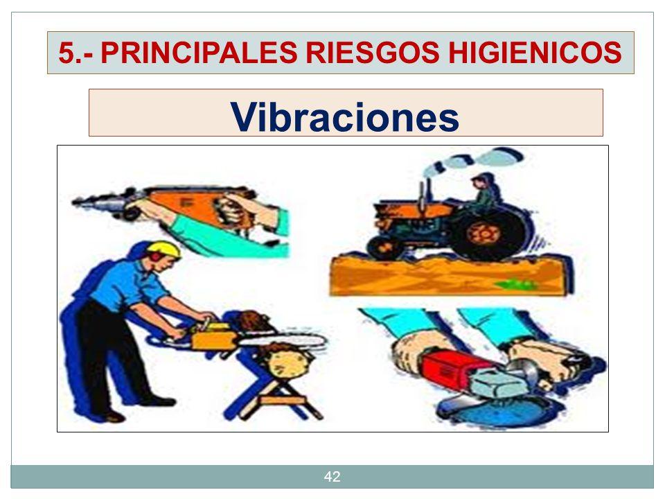 42 5.- PRINCIPALES RIESGOS HIGIENICOS Vibraciones