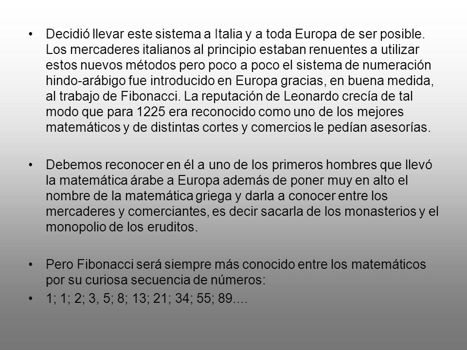 Decidió llevar este sistema a Italia y a toda Europa de ser posible.