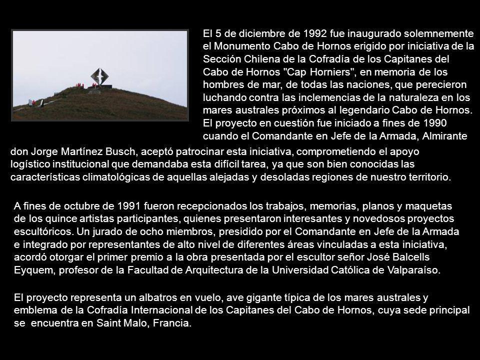 El 5 de diciembre de 1992 fue inaugurado solemnemente el Monumento Cabo de Hornos erigido por iniciativa de la Sección Chilena de la Cofradía de los C