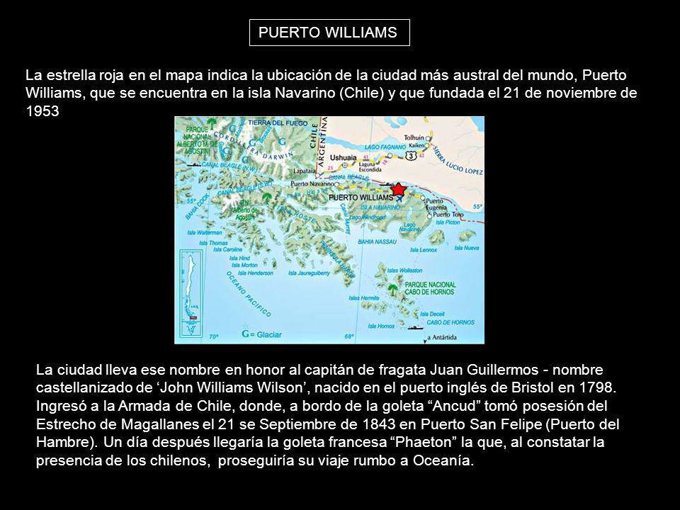 La estrella roja en el mapa indica la ubicación de la ciudad más austral del mundo, Puerto Williams, que se encuentra en la isla Navarino (Chile) y qu