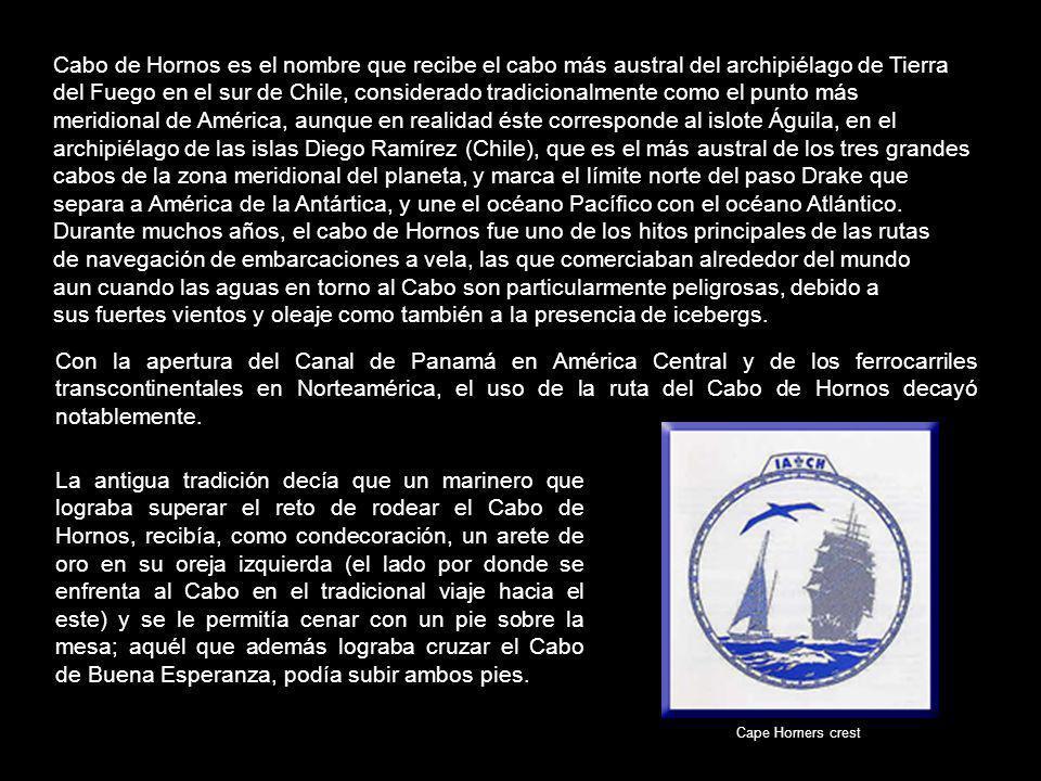 Con la apertura del Canal de Panamá en América Central y de los ferrocarriles transcontinentales en Norteamérica, el uso de la ruta del Cabo de Hornos