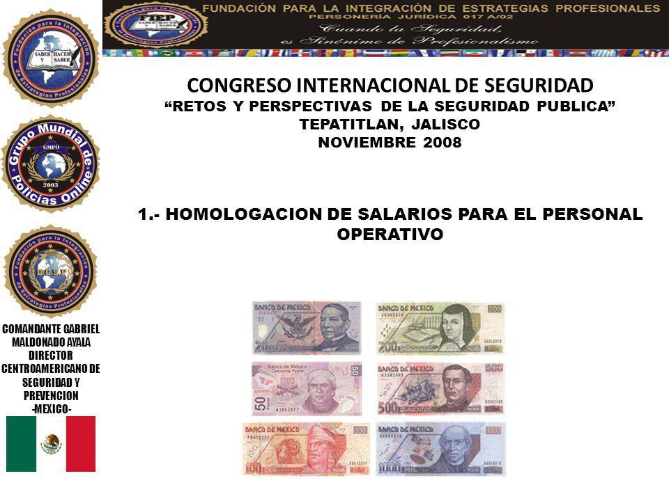 COMANDANTE GABRIEL MALDONADO AYALA DIRECTOR CENTROAMERICANO DE SEGURIDAD Y PREVENCION -MEXICO- CONGRESO INTERNACIONAL DE SEGURIDAD RETOS Y PERSPECTIVAS DE LA SEGURIDAD PUBLICA TEPATITLAN, JALISCO NOVIEMBRE 2008 2.- PRESTACION DE SERVICIOS DE SALUD PARA EL ELEMENTO Y SU FAMILIA.