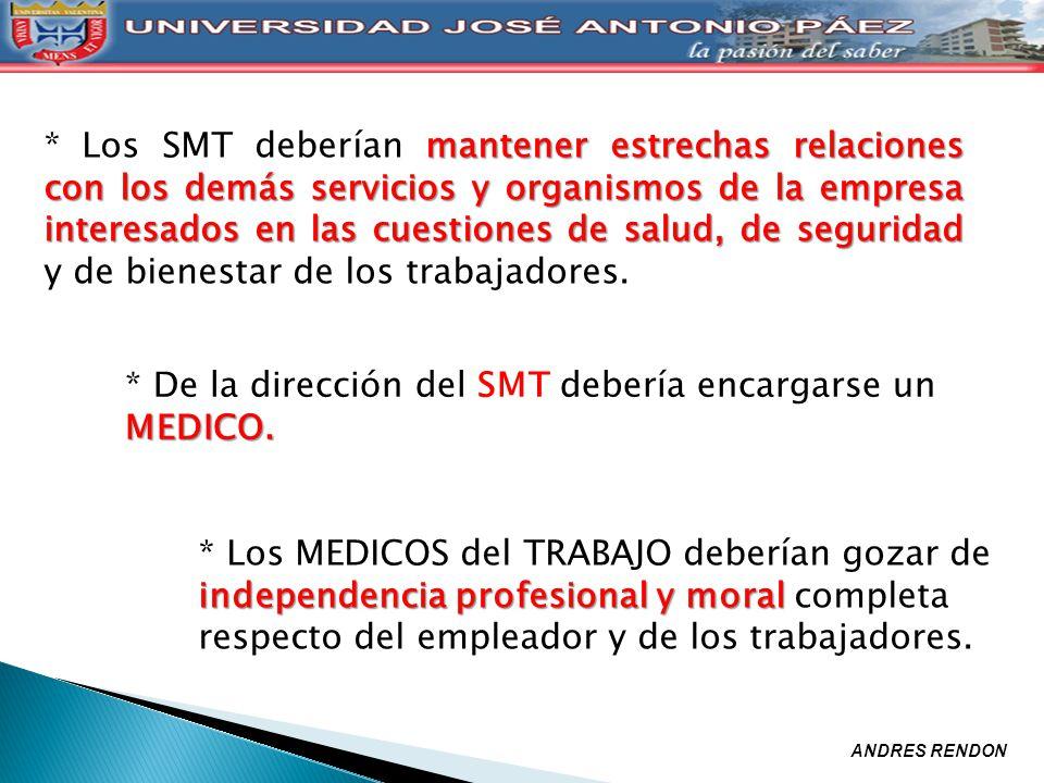 mantener estrechas relaciones con los demás servicios y organismos de la empresa interesados en las cuestiones de salud, de seguridad * Los SMT deberí