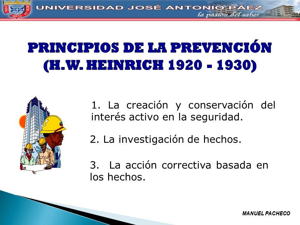 1. La creación y conservación del interés activo en la seguridad. 2. La investigación de hechos. 3. La acción correctiva basada en los hechos. MANUEL