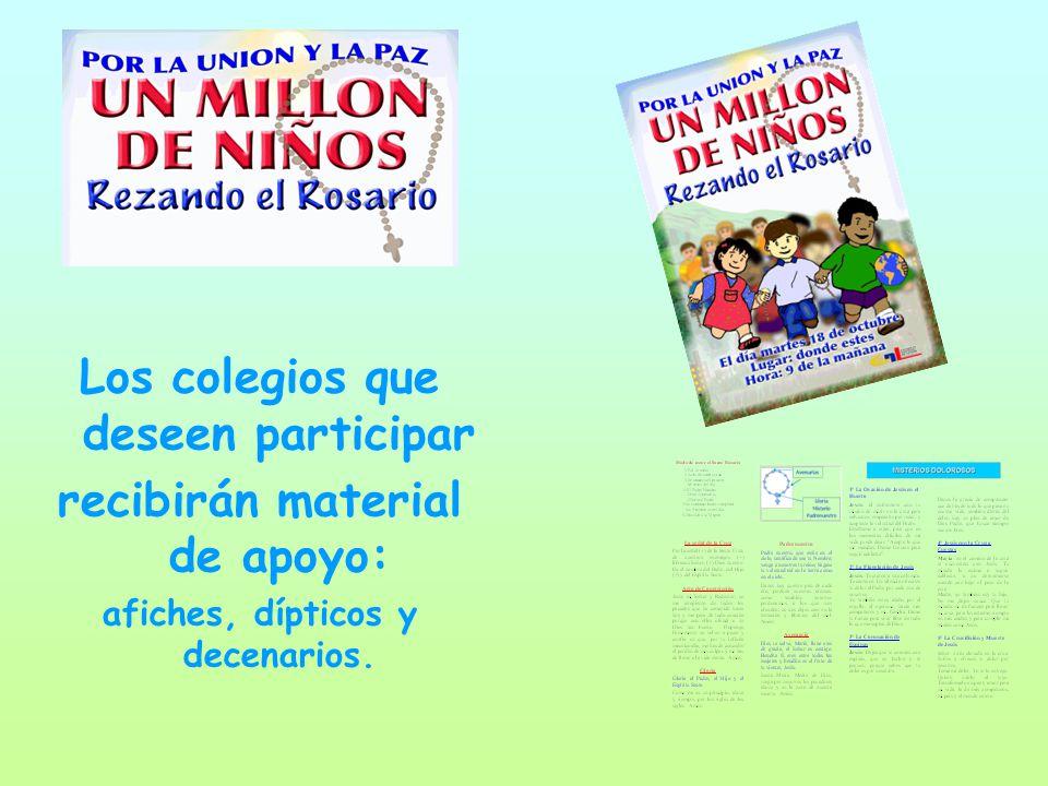 Los colegios que deseen participar recibirán material de apoyo: afiches, dípticos y decenarios.