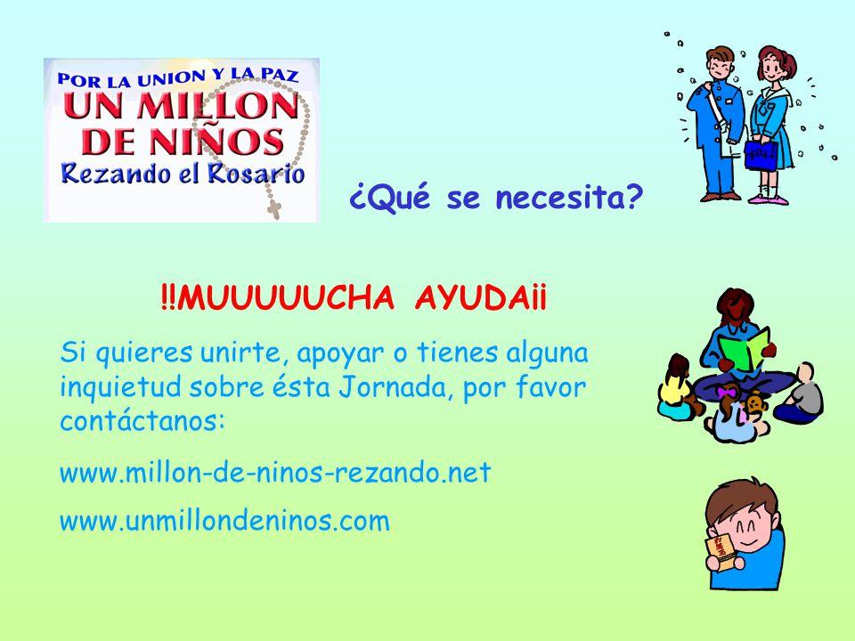 !!MUUUUUCHA AYUDA¡¡ Si quieres unirte, apoyar o tienes alguna inquietud sobre ésta Jornada, por favor contáctanos: www.millon-de-ninos-rezando.net www