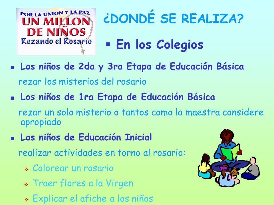 Los niños de 2da y 3ra Etapa de Educación Básica rezar los misterios del rosario Los niños de 1ra Etapa de Educación Básica rezar un solo misterio o t