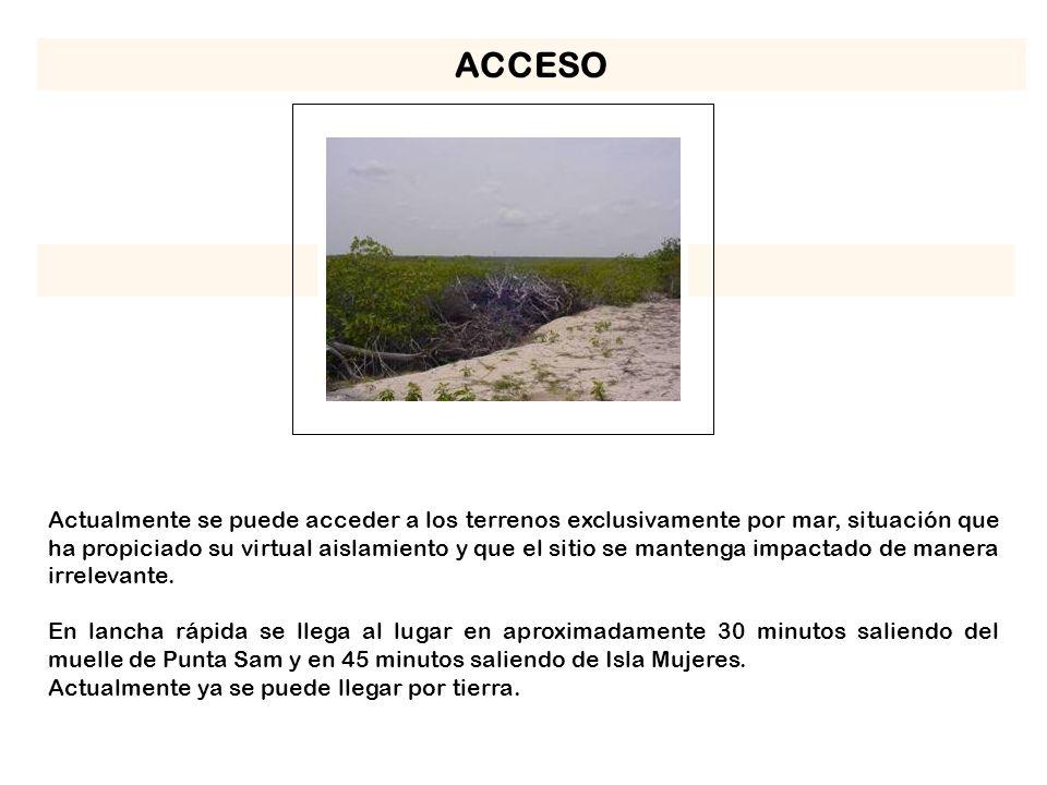 Actualmente se puede acceder a los terrenos exclusivamente por mar, situación que ha propiciado su virtual aislamiento y que el sitio se mantenga impactado de manera irrelevante.