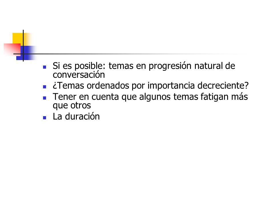 Si es posible: temas en progresión natural de conversación ¿Temas ordenados por importancia decreciente.