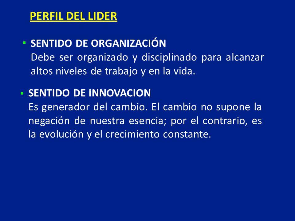 SENTIDO DE INNOVACION Es generador del cambio.