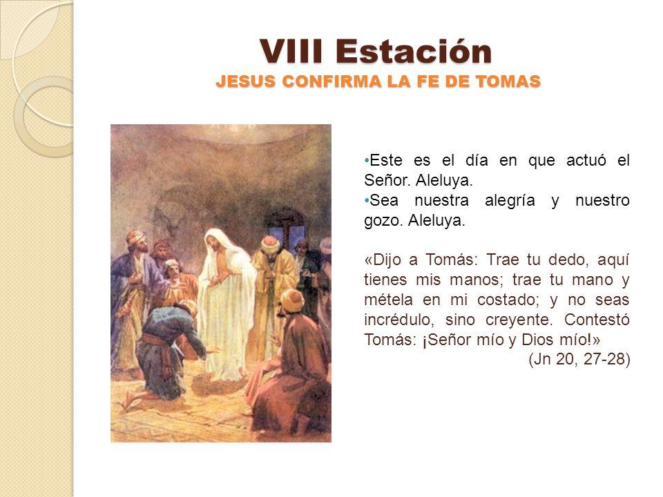 VII Estación JESÚS CONCEDE A LOS DISCÍPULOS EL PODER DE PERDONAR LOS PECADOS Este es el día en que actuó el Señor. Aleluya. Sea nuestra alegría y nues