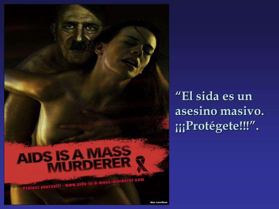 El sida es un asesino masivo. ¡¡¡Protégete!!!.