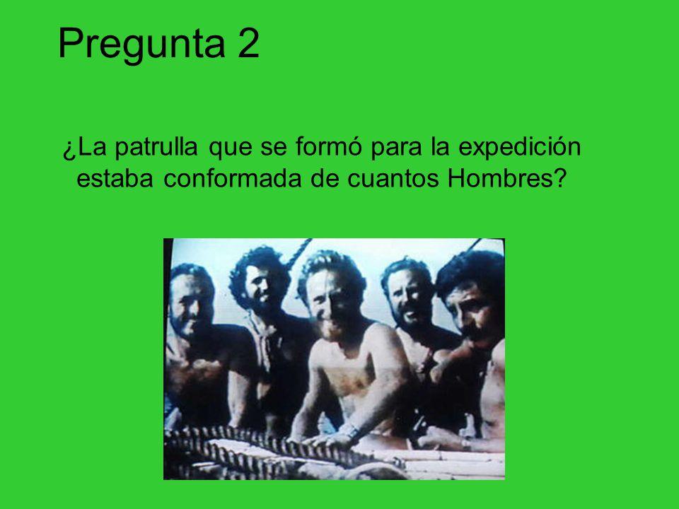 Pregunta 2 ¿La patrulla que se formó para la expedición estaba conformada de cuantos Hombres?