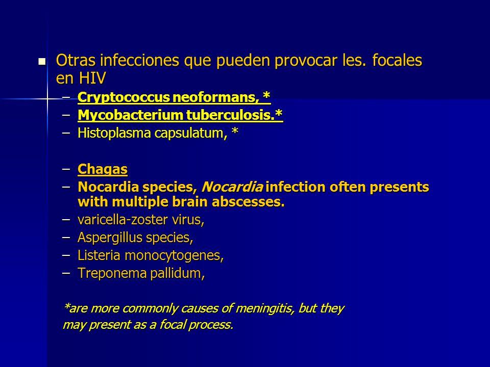 Otras infecciones que pueden provocar les. focales en HIV Otras infecciones que pueden provocar les. focales en HIV –Cryptococcus neoformans, * –Mycob