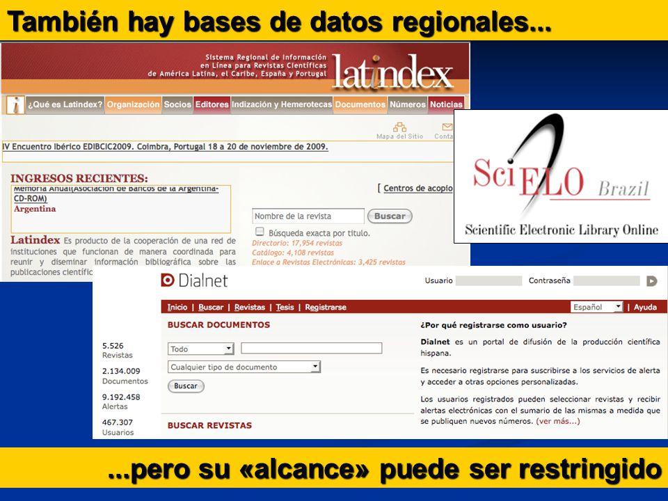 También hay bases de datos regionales......pero su «alcance» puede ser restringido