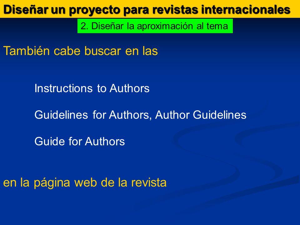 Diseñar un proyecto para revistas internacionales También cabe buscar en las 2.