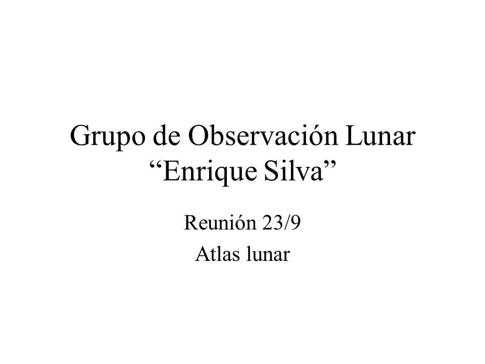 Grupo de Observación Lunar Enrique Silva Reunión 23/9 Atlas lunar
