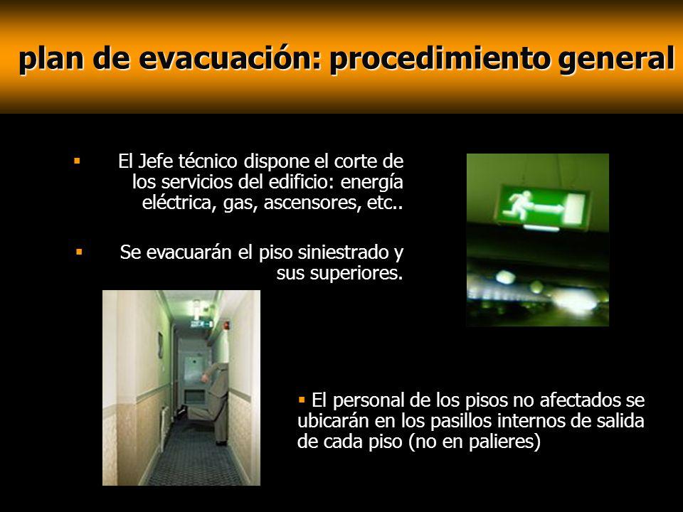plan de evacuación: procedimiento general plan de evacuación: procedimiento general El Jefe técnico dispone el corte de los servicios del edificio: en