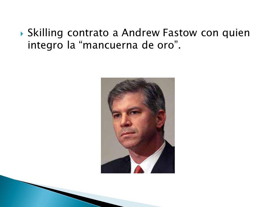 Enron contrato a Jeffrey Skilling quien la visualizo como un banco de gas. La visión de Enron cambio de transportista de gas a la de negocios de futur