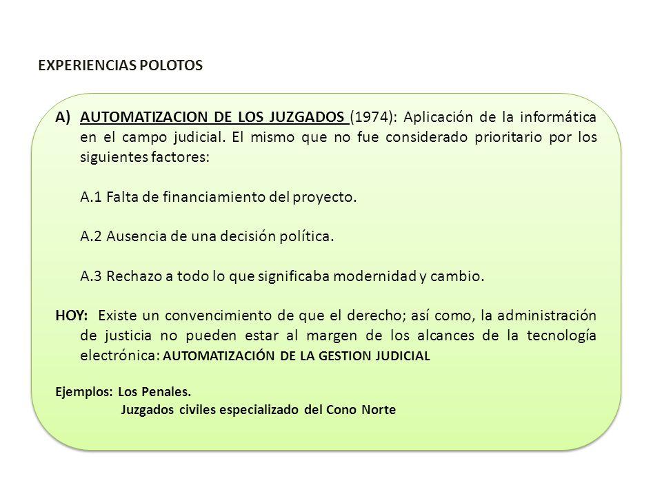 EXPERIENCIAS POLOTOS A)AUTOMATIZACION DE LOS JUZGADOS (1974): Aplicación de la informática en el campo judicial. El mismo que no fue considerado prior