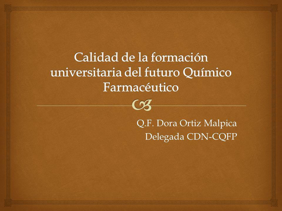 Q.F. Dora Ortiz Malpica Delegada CDN-CQFP