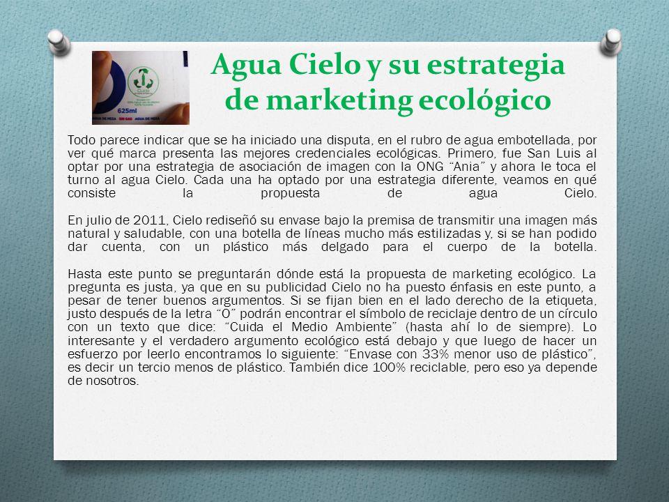 Agua Cielo y su estrategia de marketing ecológico Todo parece indicar que se ha iniciado una disputa, en el rubro de agua embotellada, por ver qué mar