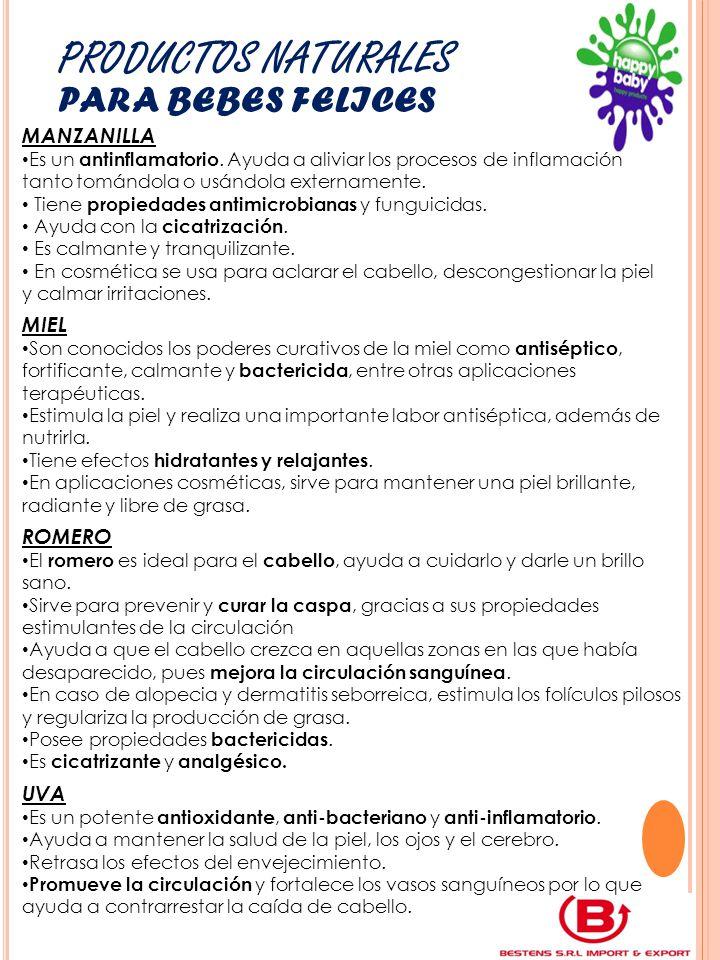 PRODUCTOS NATURALES PARA BEBES FELICES MANZANILLA Es un antinflamatorio. Ayuda a aliviar los procesos de inflamación tanto tomándola o usándola extern