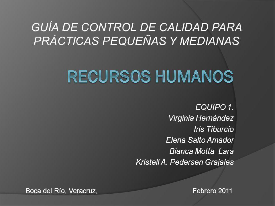Propósito Orientar acerca de los componentes de recursos humanos de las políticas y procedimientos para un control de calidad efectivo.