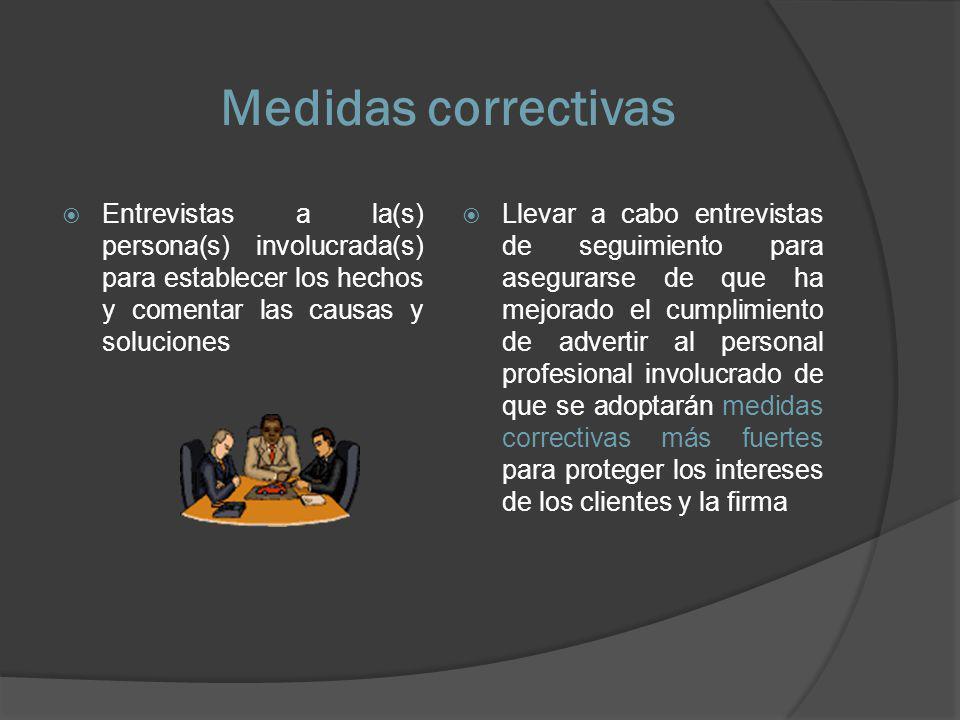 Medidas correctivas Entrevistas a la(s) persona(s) involucrada(s) para establecer los hechos y comentar las causas y soluciones Llevar a cabo entrevis