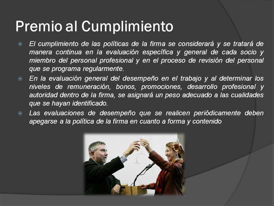 Premio al Cumplimiento El cumplimiento de las políticas de la firma se considerará y se tratará de manera continua en la evaluación específica y gener