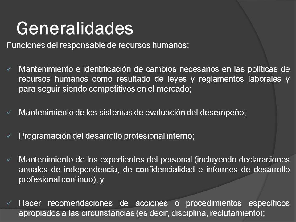 Generalidades Funciones del responsable de recursos humanos: Mantenimiento e identificación de cambios necesarios en las políticas de recursos humanos