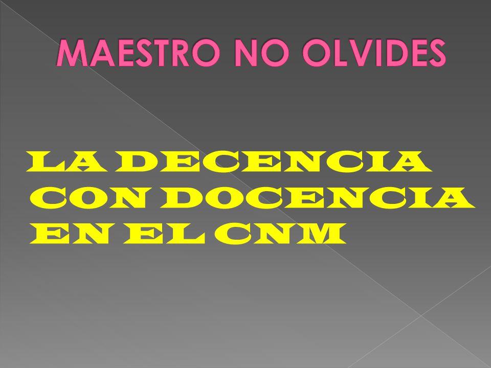 LA DECENCIA CON DOCENCIA EN EL CNM