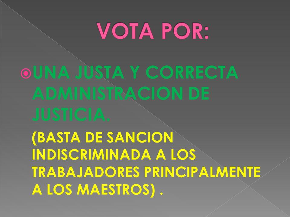 UNA JUSTA Y CORRECTA ADMINISTRACION DE JUSTICIA.