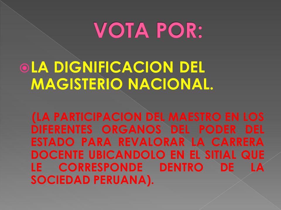 LA DIGNIFICACION DEL MAGISTERIO NACIONAL.