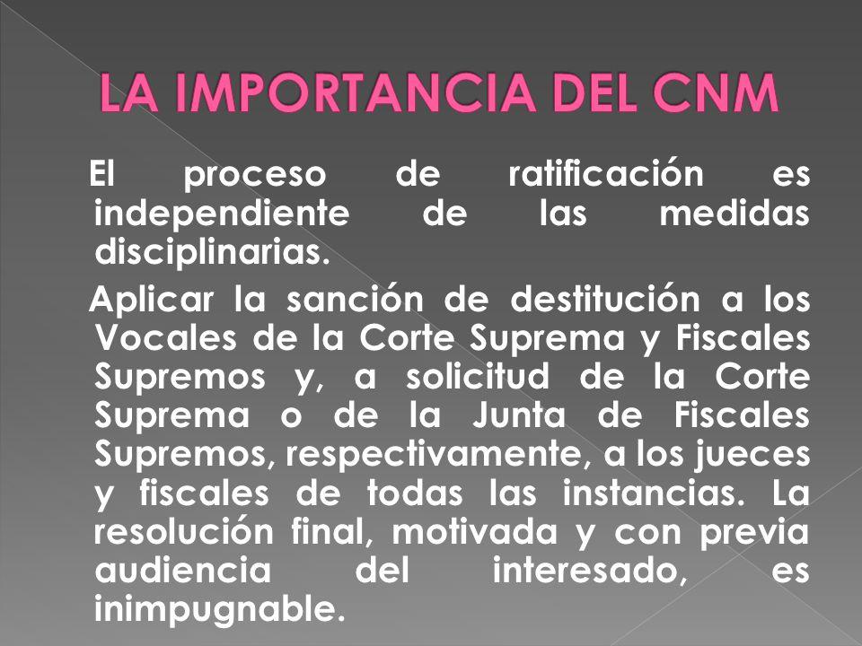 El proceso de ratificación es independiente de las medidas disciplinarias.