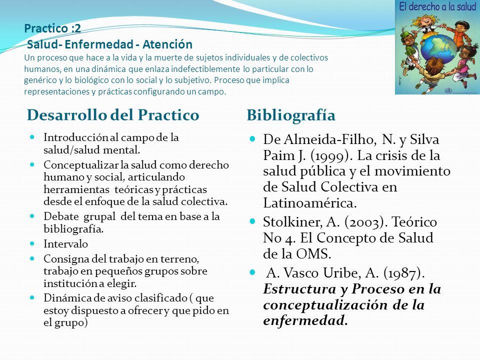Practico :2 Salud- Enfermedad - Atención Un proceso que hace a la vida y la muerte de sujetos individuales y de colectivos humanos, en una dinámica qu