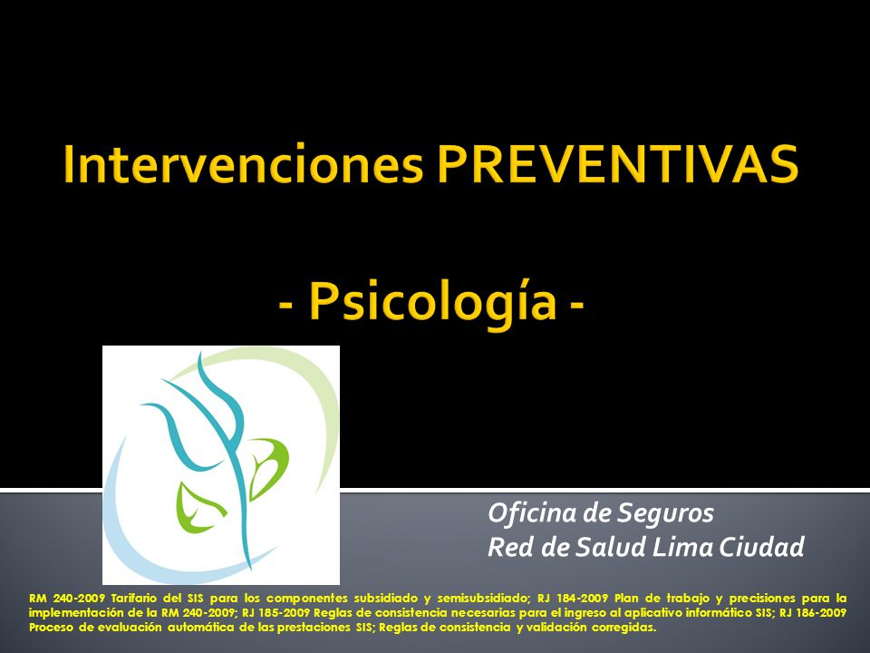 Oficina de Seguros Red de Salud Lima Ciudad RM 240-2009 Tarifario del SIS para los componentes subsidiado y semisubsidiado; RJ 184-2009 Plan de trabaj