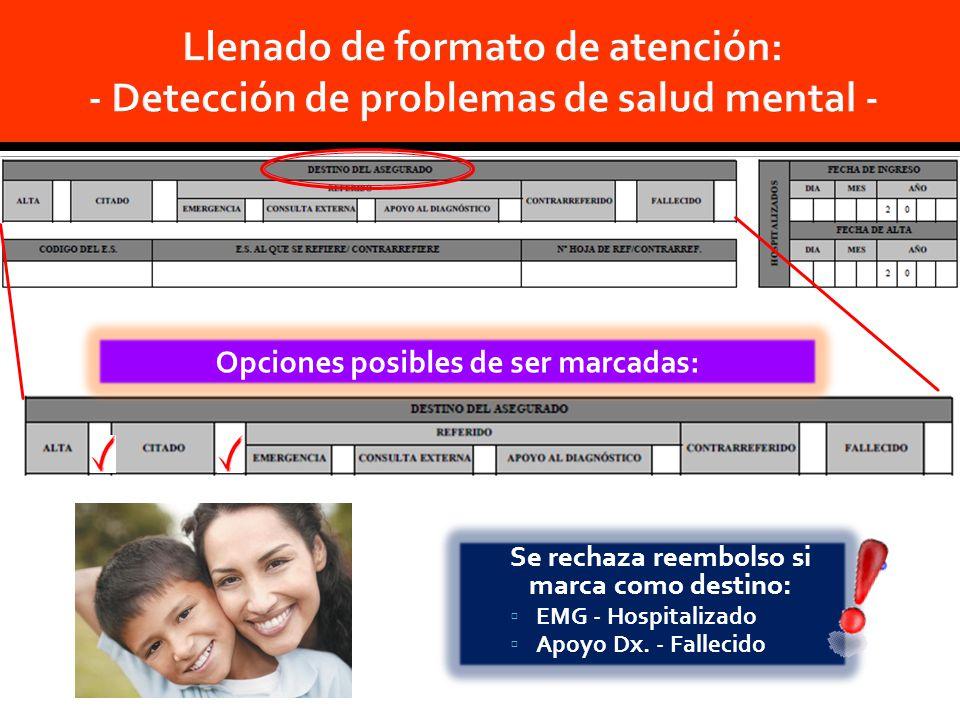 Se rechaza reembolso si marca como destino: EMG - Hospitalizado Apoyo Dx.