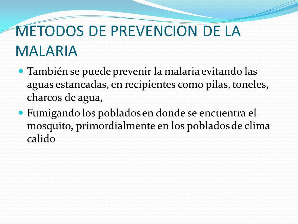 METODOS DE PREVENCION DE LA MALARIA Entre los métodos de prevención de la malaria se encuentran la vacuna, el primero en hacer el descubrimiento de la