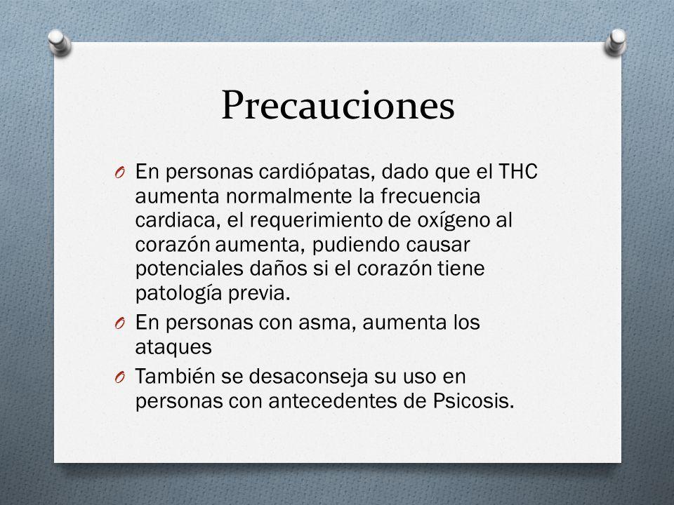 Precauciones O En personas cardiópatas, dado que el THC aumenta normalmente la frecuencia cardiaca, el requerimiento de oxígeno al corazón aumenta, pu