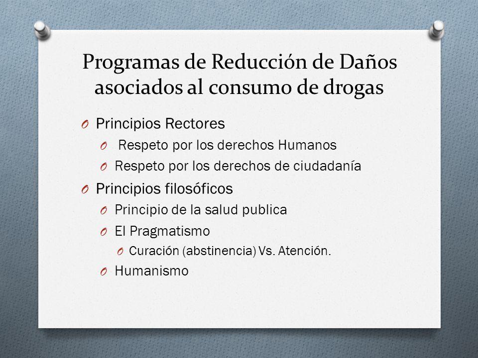Programas de Reducción de Daños asociados al consumo de drogas O Principios Rectores O Respeto por los derechos Humanos O Respeto por los derechos de