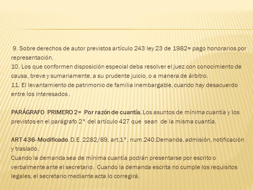 9. Sobre derechos de autor previstos artículo 243 ley 23 de 1982= pago honorarios por representación. 10. Los que conformen disposición especial deba
