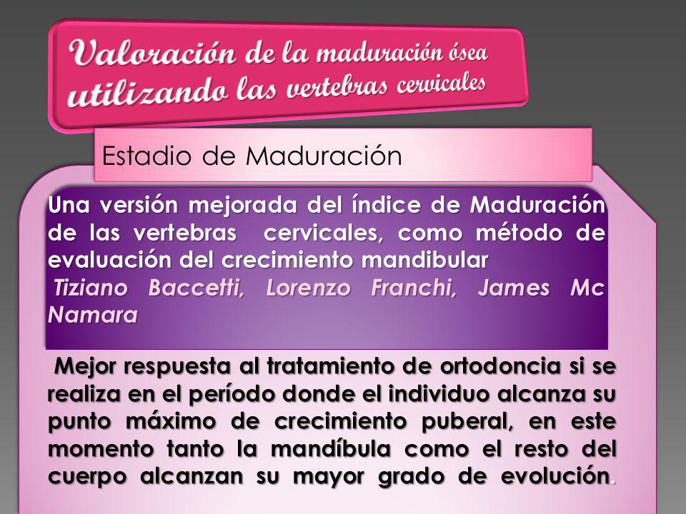 Estadio de Maduración Una versión mejorada del índice de Maduración de las vertebras cervicales, como método de evaluación del crecimiento mandibular