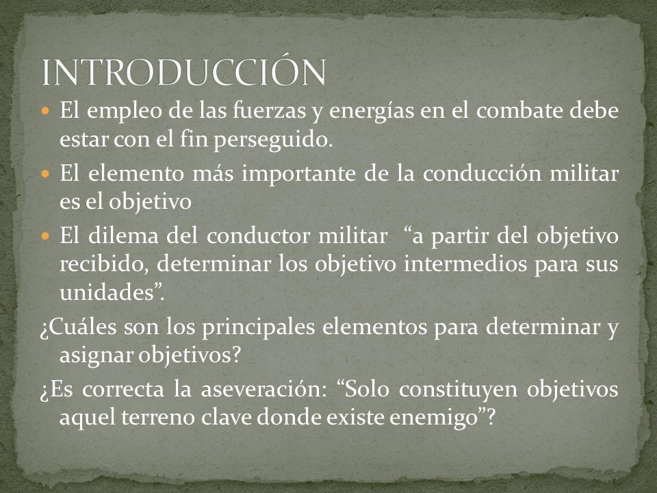 Normalmente el objetivo del Batallón es designado por el comandante de Brigada.